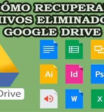 Cómo recuperar archivos eliminados de Google Drive