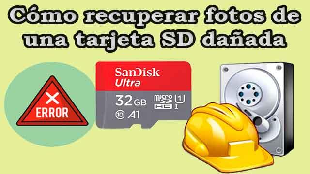 Cómo recuperar fotos de una tarjeta SD dañada